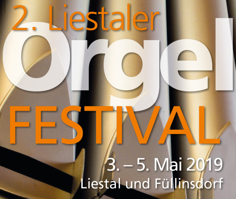 2. Liestaler Orgelfestival 2019