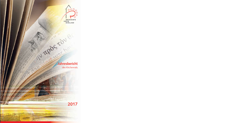 Jahresbericht 2017 des Kirchenrats Reformierte Kirche Baselland