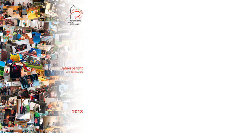Jahresbericht 2018 des Kirchenrats Reformierte Kirche Baselland